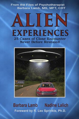 alien experiences book one 25 cases of close encounter never before revealed nadine lalich barbara lamb